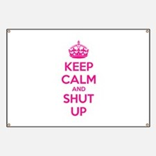 Keep calm and shut up Banner