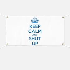 Keep calm and shut up Banner