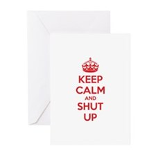 Keep calm and shut up Greeting Cards (Pk of 20)