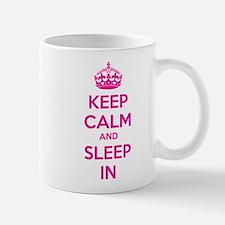Keep calm and sleep in Mug