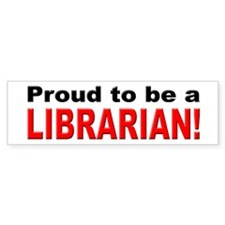 Proud Librarian Bumper Bumper Sticker