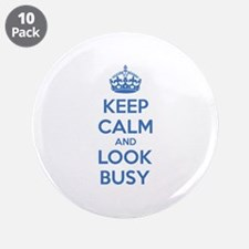 "Keep calm and look busy 3.5"" Button (10 pack)"