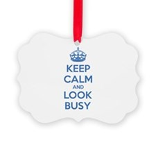 Keep calm and look busy Ornament