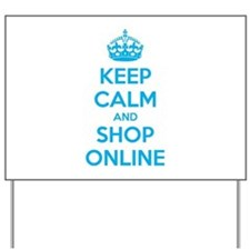 Keep calm and shop online Yard Sign