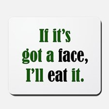 I'll Eat Faces Mousepad