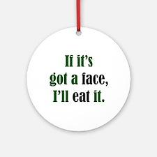 I'll Eat Faces Ornament (Round)