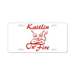 Kaitlin On Fire Aluminum License Plate