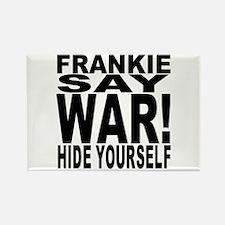 Frankie Say War Hide Yourself Rectangle Magnet