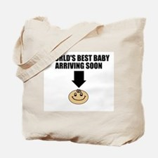 WORLD'S BEST BABY ARRIVING SOON Tote Bag