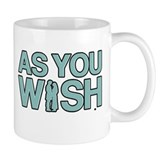 As you wish Small Mugs (11 oz)