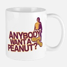 Anybody Want A Peanut? Mug