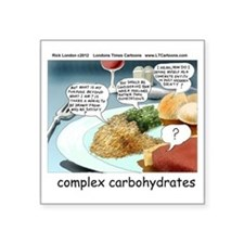 "Way Too Complex Carbohydrates Square Sticker 3"" x"
