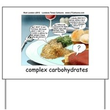 Way Too Complex Carbohydrates Yard Sign