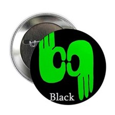 "Black IS the new black. 2.25"" Button"