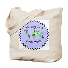 We Live in a Book World Tote Bag