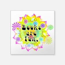 """Books Are Fun Square Sticker 3"""" x 3"""""""