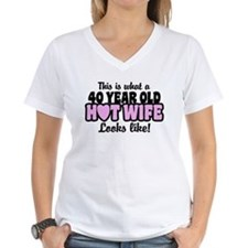 40 Year Old Hot Wife Shirt