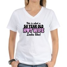 50 Year Old Hot Wife Shirt