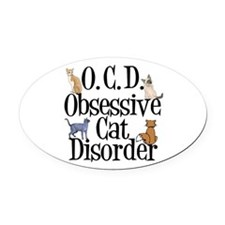Obsessive Cat Disorder Oval Car Magnet