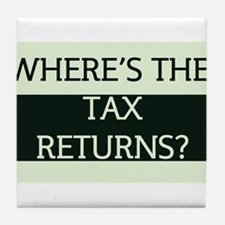 Where's the Tax Returns? (Large Version) Tile Coas