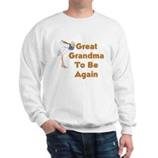 Stork Great Grandma To Be Again Sweatshirt