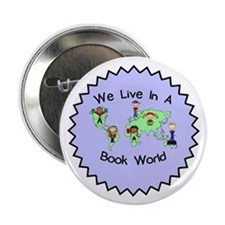 "We Live in a Book World 2.25"" Button"