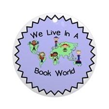 We Live in a Book World Ornament (Round)