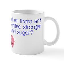 Stronger Than Cream and Sugar (Blue) Mug