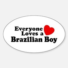 Everyone Loves a Brazilian Boy Oval Decal