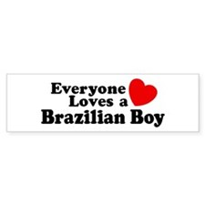 Everyone Loves a Brazilian Boy Bumper Bumper Sticker