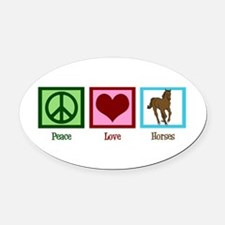 Peace Love Horses Oval Car Magnet