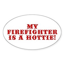 My Firefighter is a Hottie Oval Decal