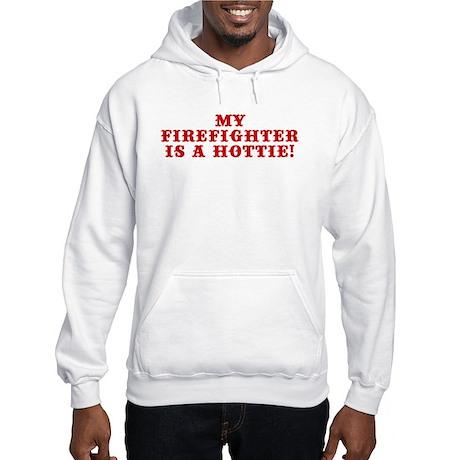 My Firefighter is a Hottie Hooded Sweatshirt