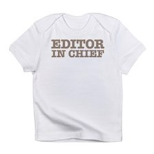 Editor in Chief Infant T-Shirt