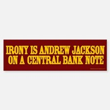 Irony is Andrew Jackson On A Central Bank Note Sti