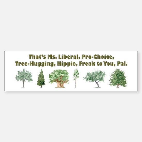 That's Ms. Liberal Bumper Bumper Bumper Sticker