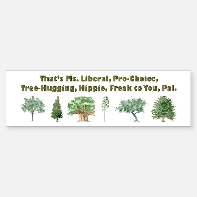 That's Ms. Liberal Bumper Bumper Bumper Sticker