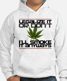 Legalize It Or Dont Hoodie