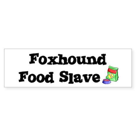 Foxhound FOOD SLAVE Bumper Sticker