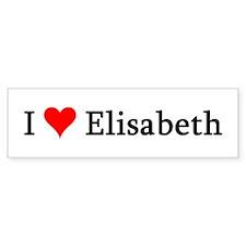 I Love Elisabeth Bumper Bumper Sticker