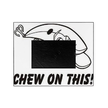 Chew on this Picture Frame