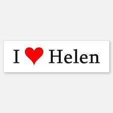 I Love Helen Bumper Bumper Bumper Sticker