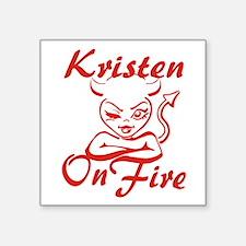 "Kristen On Fire Square Sticker 3"" x 3"""