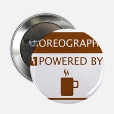"Choreographer Powered by Coffee 2.25"" Button"