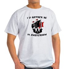 ID RATHER BE IN AMSTERDAM T-Shirt