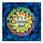"It's a Stimmy Day Square Car Magnet 3"" x 3"""