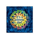 "It's a Stimmy Day Square Sticker 3"" x 3"""