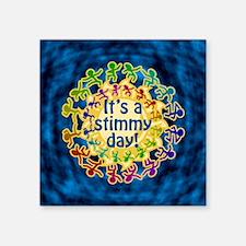 "It's a Stimmy Day Square Sticker 3"" x 3"""