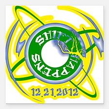 "Shift Happens 12.21.2012 Square Car Magnet 3"" x 3"""