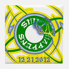 Shift Happens 12.21.2012 Tile Coaster